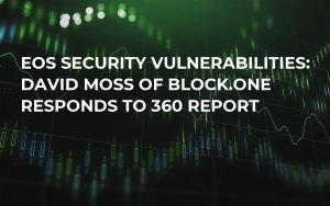 EOS Security Vulnerabilities: David Moss of Block.one Responds to 360 Report