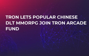 Tron Lets Popular Chinese DLT MMORPG Join TRON Arcade Fund