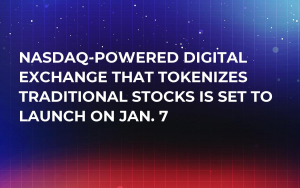 NASDAQ-Powered Digital Exchange That Tokenizes Traditional Stocks Is Set to Launch on Jan. 7