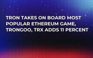 Tron Takes On Board Most Popular Ethereum Game, TronGoo, TRX Adds 11 Percent