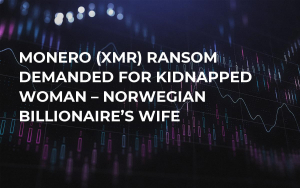 Monero (XMR) Ransom Demanded for Kidnapped Woman – Norwegian Billionaire's Wife