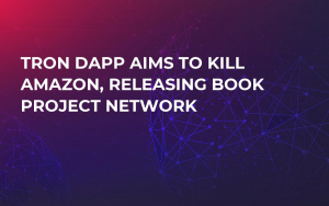 Tron DApp Aims to Kill Amazon, Releasing BOOK Project Network