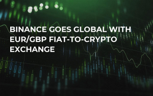 Binance Goes Global with EUR/GBP Fiat-to-Crypto Exchange