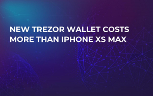 New Trezor Wallet Costs More Than iPhone XS Max
