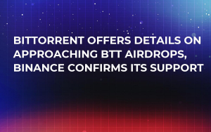 BitTorrent Offers Details on Approaching BTT Airdrops, Binance Confirms Its Support