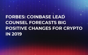 Forbes: Coinbase Lead Counsel Forecasts Big Positive Changes for Crypto in 2019