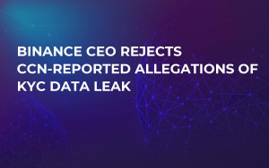 Binance CEO Rejects CCN-Reported Allegations of KYC Data Leak