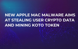 New Apple Mac Malware Aims at Stealing User Crypto Data and Mining Koto Token