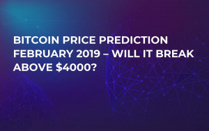 Bitcoin Price Prediction February 2019 – Will It Break Above $4000?