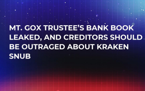 Mt. Gox Trustee's Bank Book Leaked, and Creditors Should Be Outraged About Kraken Snub