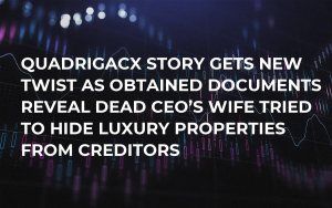 QuadrigaCX Story Gets New Twist as Obtained Documents Reveal Dead CEO's Wife Tried to Hide Luxury Properties from Creditors