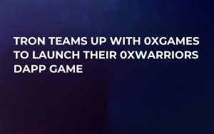 Tron Teams up with 0xGames to Launch Their 0xWarriors DApp Game