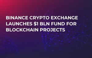 Binance Crypto Exchange Launches $1 Bln Fund for Blockchain Projects