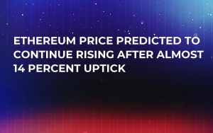 Ethereum Price Predicted to Continue Rising After Almost 14 Percent Uptick