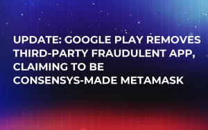 Google Play Removes MetaMask App upon Finding It Steals Crypto