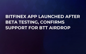Bitfinex App Launched After Beta Testing, Confirms Support for BTT Airdrop