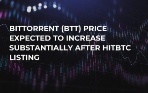 BitTorrent (BTT) Price Expected to Increase Substantially After HitBTC Listing