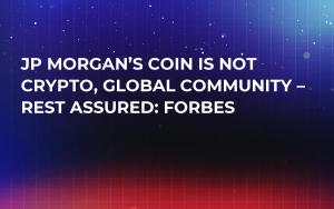 JP Morgan's Coin is Not Crypto, Global Community – Rest Assured: Forbes