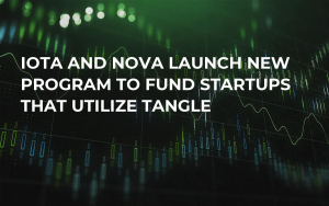 IOTA and Nova Launch New Program to Fund Startups That Utilize Tangle