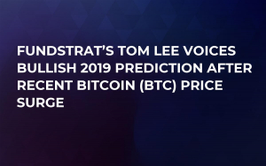 Fundstrat's Tom Lee Voices Bullish 2019 Prediction After Recent Bitcoin (BTC) Price Surge