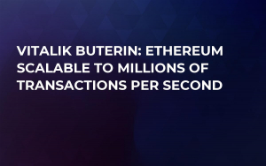 Vitalik Buterin: Ethereum Scalable to Millions of Transactions Per Second