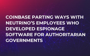 Coinbase Parting Ways with Neutrino's Employees Who Developed Espionage Software for Authoritarian Governments
