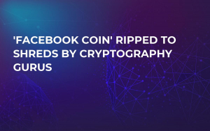 'Facebook Coin' Ripped to Shreds by Cryptography Gurus