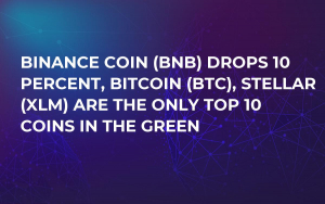 Binance Coin (BNB) Drops 10 Percent, Bitcoin (BTC), Stellar (XLM) Are the Only Top 10 Coins in the Green