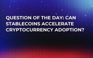 Question of the Day: Can Stablecoins Accelerate Cryptocurrency Adoption?