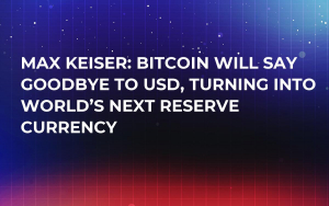 Max Keiser: Bitcoin Will Say Goodbye to USD, Turning into World's Next Reserve Currency