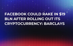 Facebook Could Rake in $19 Bln After Rolling Out Its Cryptocurrency: Barclays