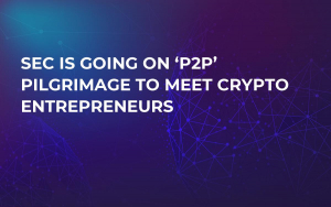 SEC Is Going on 'P2P' Pilgrimage to Meet Crypto Entrepreneurs