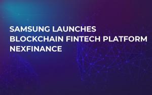 Samsung Launches Blockchain Fintech Platform Nexfinance
