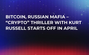 "Bitcoin, Russian Mafia – ""Crypto"" Thriller with Kurt Russell Starts Off in April"