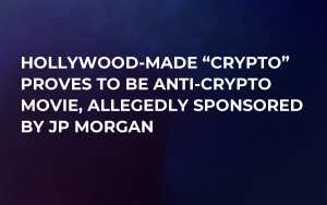 "Hollywood-Made ""Crypto"" Proves to Be Anti-Crypto Movie, Allegedly Sponsored by JP Morgan"