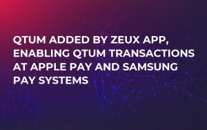 QTUM Added by Zeux App, Enabling QTUM Transactions at Apple Pay and Samsung Pay Systems