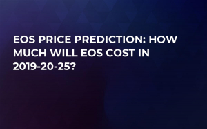 EOS Price Prediction: How Much Will EOS Cost in 2019-20-25?