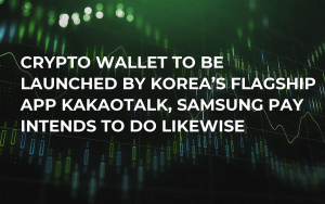 Crypto Wallet to Be Launched by Korea's Flagship App KakaoTalk, Samsung Pay Intends to Do Likewise