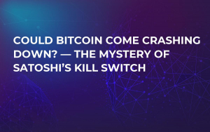 Could Bitcoin Come Crashing Down? — The Mystery of Satoshi's Kill Switch