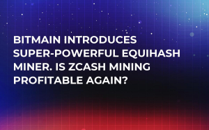 Bitmain Introduces Super-Powerful Equihash Miner. Is Zcash Mining Profitable Again?