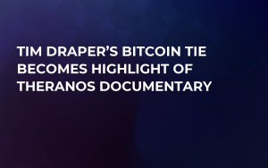 Tim Draper's Bitcoin Tie Becomes Highlight of Theranos Documentary