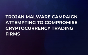Trojan Malware Campaign Attempting to Compromise Cryptocurrency Trading Firms