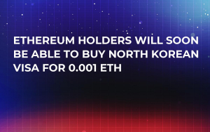 Ethereum Holders Will Soon Be Able to Buy North Korean Visa for 0.001 ETH