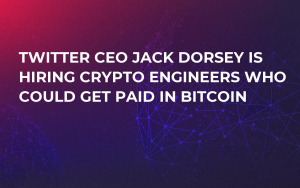 Twitter CEO Jack Dorsey Is Hiring Crypto Engineers Who Could Get Paid in Bitcoin