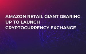 Amazon Retail Giant Gearing Up to Launch Cryptocurrency Exchange