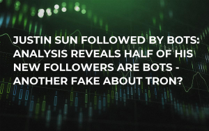 Justin Sun Followed by Bots: Analysis Reveals Half of His New Followers Are Bots - Another Fake About Tron?