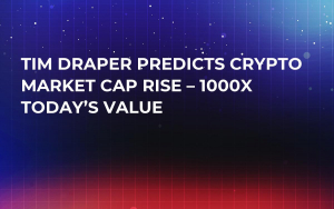 Tim Draper Predicts Crypto Market Cap Rise – 1000x Today's Value