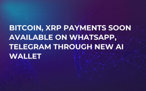 Bitcoin, XRP Payments Soon Available on WhatsApp, Telegram Through New AI Wallet