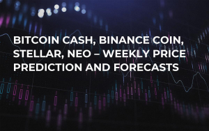 Bitcoin Cash, Binance Coin, Stellar, NEO – Weekly Price Prediction and Forecasts