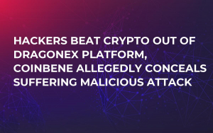 Hackers Beat Crypto Out of DragonEx Platform, CoinBene Allegedly Conceals Suffering Malicious Attack